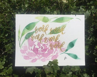 Work It - Classic Hand Painted Watercolour