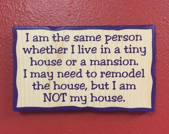 Hand painted sign - I am the same person...