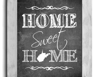 West Virginia Art, Home Sweet Home Print, State Print, State Art, Map Art, Chalkboard Print, Housewarming Gift, Shabby Chic, Cottage Decor