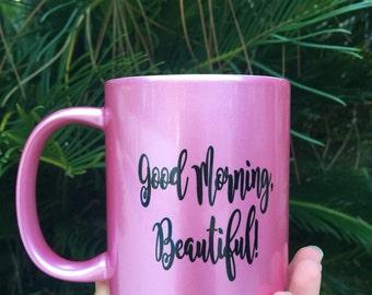 Good morning beautiful pink mug