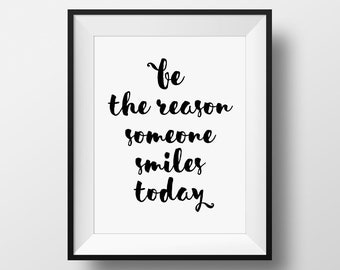 Motivational Quote, Be The Reason Someone Smiles Today, lnspirational Print, Quote Print, Custom Color, Typography Print, Calligraphy Print