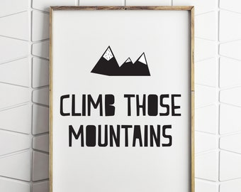 climb those mountains