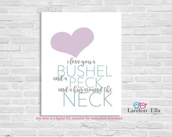 I love you, a bushel and a peck, and a hug around the neck - Purple/Teal - Digital file for download