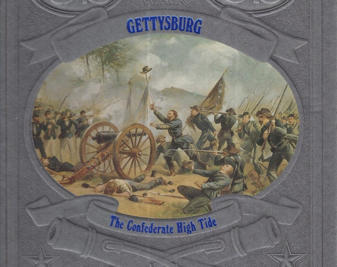 Time-Life: The Civil War-Gettysburg-The Confederate High Tide