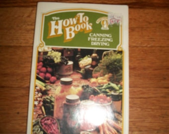Vintage 1976 The How To Book Canning Freezing Drying by Ann Borella