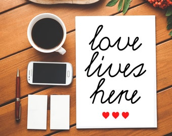 Physical Print: Love Lives Here