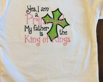 Embroidered Girls Princess Shirt, My Father is the King of Kings Christian Church Bible
