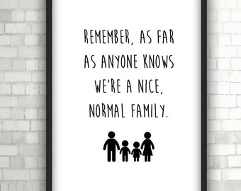 Nice Normal Family Quote, Print, Fun Quote, Family Quote, Home Decor, Black and White Art