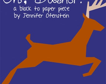 On, Dasher! A pattern to paper piece.