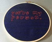 You're my person - hand drawn and embroidered wall hanging