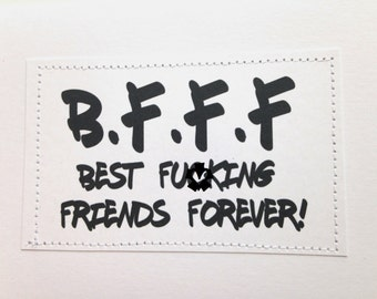 MATURE Funny card. BFFF. Best f-cking friends forever.