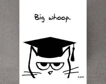 Funny Graduation Card for Cat Lovers - The Cat Is Not Impressed You Graduated