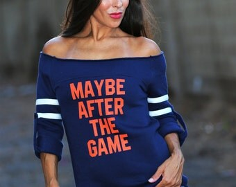 Maybe After the Game.  Old School Football Off the Shoulder Sweatshirt.  USA Made.  8 Colors to Choose From- Make your Team Colors.