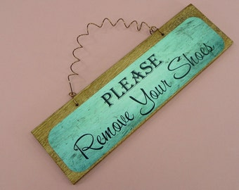 LITTLE SIGN Please Remove Your Shoes | Wooden Metal | Cute Sign For Front Door Entryway Foyer | Wood Dye Sublimation