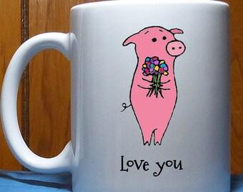 Pig Gift, Pig Valentine, Pig Mug, Pig Birthday Gift, Coffee Mug, Husband Gift, Girlfriend gift, Boyfriend Gift, Husband Gift, Friend Gift