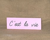 Home Decor Wood Sign, French Country Phrase, Rustic Shabby Cottage Chic Signage, C'est La Vie Plaque, Shelf Sitter Plaque, It is Life Quote