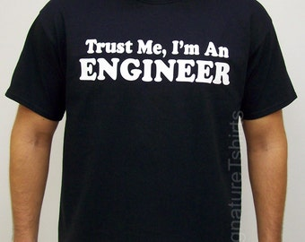 Funny Engineer T-Shirt Engineers Gift for Dad T-Shirt Tee Shirt tshirt Mens Ladies Womens Christmas gift Idea