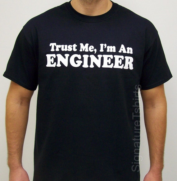 Funny Engineer T-Shirt Engineers Gift for Dad T-Shirt Tee Shirt tshirt Mens Ladies Womens Christmas gift Idea