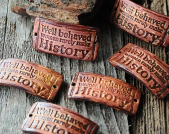 Pottery Bead Well Behaved Women Rarely Make History in Copper Brown