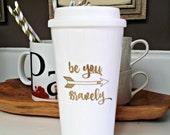 Be you Bravely Travel Mug