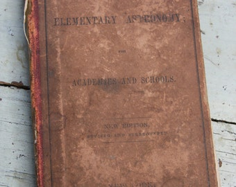 Antique Mattison's ELEMENTARY ASTRONOMY- Copyright 1846- Sepia Toned Pages