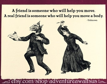 Greeting Card - Move a body - Victorian illustration best friend friendship love birthday present snarky humor funny monster supernatural