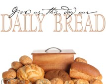 Give us this day our daily bread- scripture kitchen wall decal