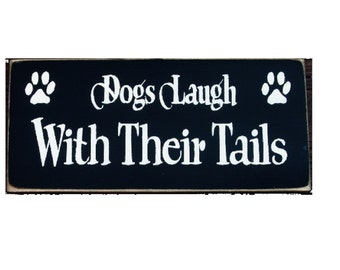 Dogs laugh with their tails primitive wood sign