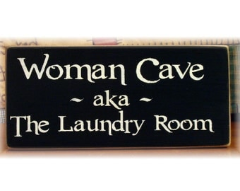 Woman Cave aka the laundry room primitive wood sign