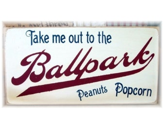 Take me out to the Ballpark primitive wood sign
