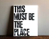 This Must Be The Place - Quote on Canvas - 11x14 Typography Art
