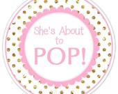 Baby Shower About to Pop labels, Gold Dots and Pink About to Pop Stickers, Baby Shower Labels