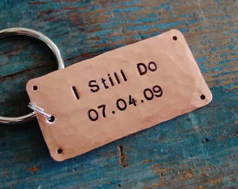 Anniversary Keychain, I Still Do, Wedding Date, Copper Gift, Custom Hand Stamped, Gift for Him,7 Year Anniversary Gift, Seventh Anniversary