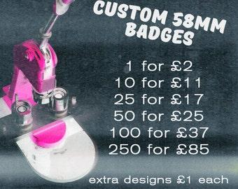 "2.25"" / 58mm custom badges / pins - 1, 10, 25, 50, 100, or 250"