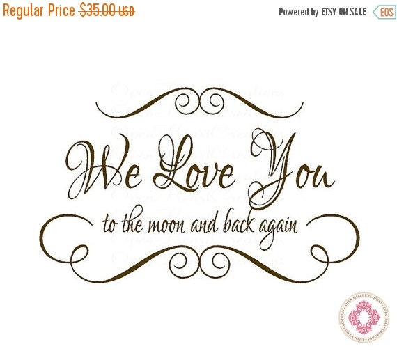 ON SALE We Love You to the Moon and Back Nursery Decal -  Baby Children Nursery Decal Quote Lettering 22H x 36W Ba0030