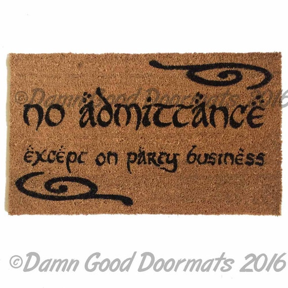 Swirls Bilbo No admittance except on Party business Tolkien doormat geek stuff