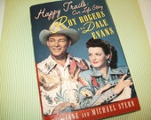 SALE - Happy Trails Book, Roy Rogers, Dale Evans, life story,