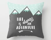 Life is an ADVENTURE Pillow 18X18  hidden zipper