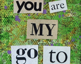 You Are My Go To, Inspirational quote on small canvas, mixed media, desk art, Valentines Day, green, gold, cut letters