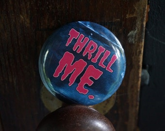 """THRILL ME Night of the Creeps 2.25"""" Button Pin Badge"""