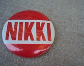 "Large 3 1/2 "" Vintage 50s  Amusement Park Red and White NAME Badge Pin NIKKI"