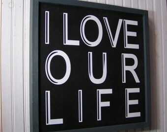 Love Life Wood Sign, I Love our Life Sign