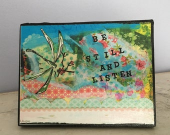 Collage art, mixed media print mounted on wood,,Be still and listen,inspirational,dragonfly art