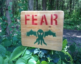 FEAR the Cthulhu rustic wood sign