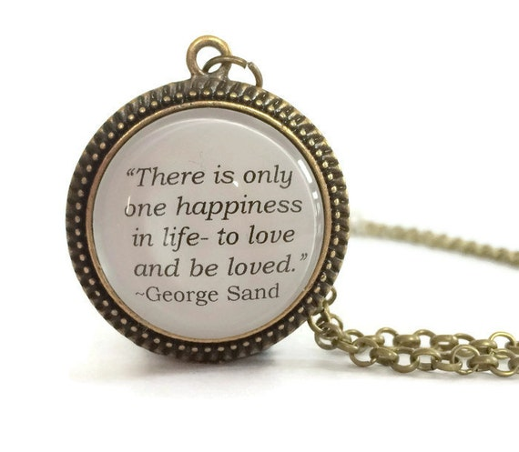 Love Quote Necklace, George Sand Quote,  Author's Quote, Love Necklace, Bronzed or Silver Plated