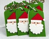 Custom Listing for Shannon Christmas Gift Tags Handmade Santa Tags Santa Claus Ornaments Your Choice of One Three or Eight Tags