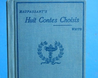 Antique Book Guy de Maupassant Huit Contes Chosis  in French copyright 1900 Heath's Modern Language Series Elizabeth White