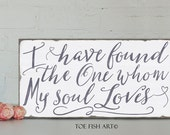 SALE!!  I Have Found the One Whom My Soul Loves -  Song Of Solomon 3:4 Hand Lettered Word Art  Distressed Wood  Wall Sign