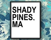 Shady Pines -The Golden Girls,  DIGITAL DOWNLOAD, Art Print, funny poster, life quote, wall decor, typography, tv sitcom, Bea Arthur, Sophia