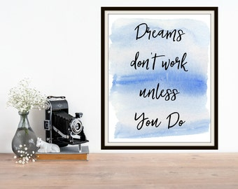 Dreams don't work unless you do. Print for your home!